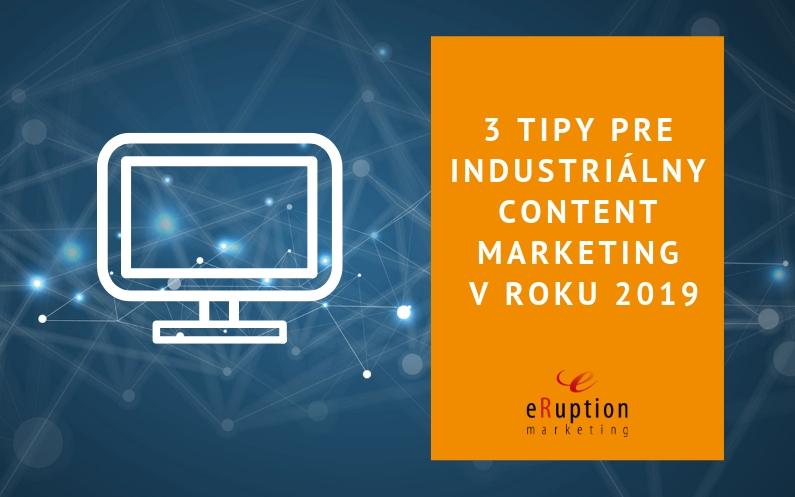 3 tipy pre industriálny content marketing